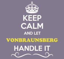 Keep Calm and Let VONBRAUNSBERG Handle it Kids Clothes