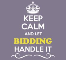 Keep Calm and Let BIDDING Handle it Kids Clothes