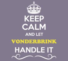 Keep Calm and Let VONDERBRINK Handle it Kids Clothes