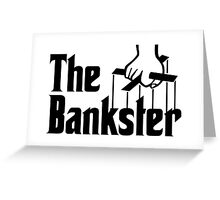 The Bankster Greeting Card