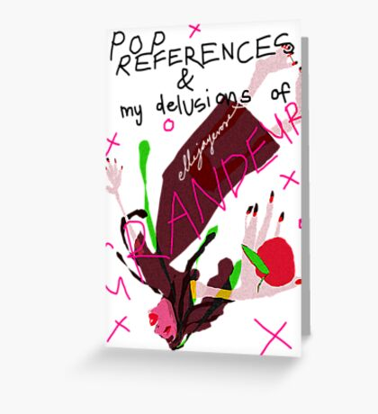 Pop References and my delusions of grandeur Greeting Card