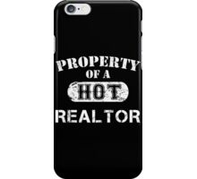 Property Of A Hot Realtor - Limited Edition Tshirt iPhone Case/Skin