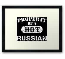 Property Of A Hot Russian - Limited Edition Tshirt Framed Print