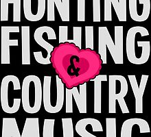 HUNTING FISHING COUNTRY MUSIC by BADASSTEES