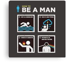 How to Be a Man Canvas Print