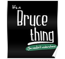 """""""It's a Bruce Thing, You Wouldn't Understand""""# 960006 Poster"""
