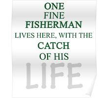 ONE FINE FISHERMAN LIVES HERE, WITH THE CATCH OF HIS LIFE Poster