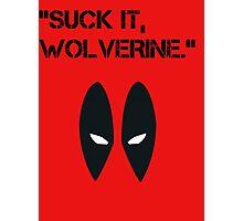 Suck It Wolverine Photographic Print