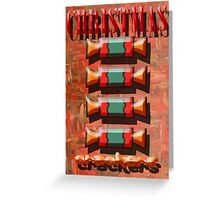 TOTALLY CHRISTMAS CRACKERS Greeting Card