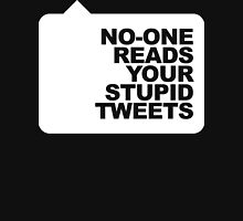 No-One Reads Your Stupid Tweets - White Ink Unisex T-Shirt
