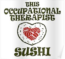 THIS OCCUPATIONAL THERAPIST SUSHI Poster