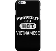 Property Of A Hot Vietnamese - Limited Edition Tshirt iPhone Case/Skin