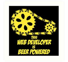 THIS WEB DEVELOPER IS BEER POWERED Art Print