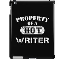 Property Of A Hot Writer - Limited Edition Tshirt iPad Case/Skin