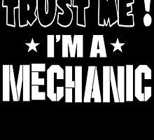 TRUST ME I'M A MECHANIC by fandesigns