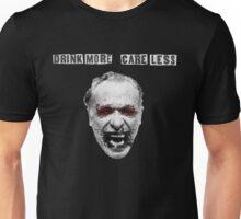 Charles Bukowski - Drink More Care Less Unisex T-Shirt