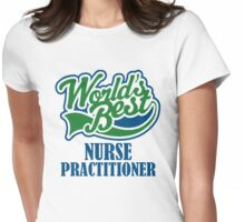 WORLD'S BEST NURSE PRACTITIONER Womens Fitted T-Shirt