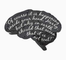 """""""Of course it is happening inside your head..."""" One Piece - Long Sleeve"""