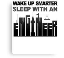 WAKE UP SMARTER SLEEP WITH AN ENGINEER Canvas Print