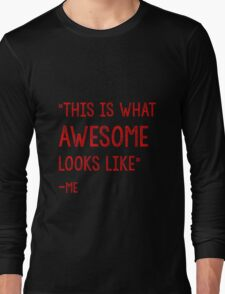 This Is what awesome looks like Long Sleeve T-Shirt