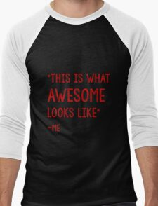 This Is what awesome looks like Men's Baseball ¾ T-Shirt