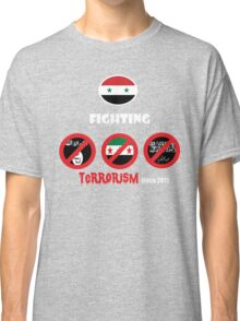 Syria-fighting terrorism since 2011 Classic T-Shirt