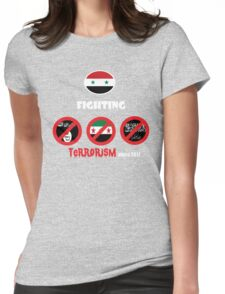 Syria-fighting terrorism since 2011 Womens Fitted T-Shirt