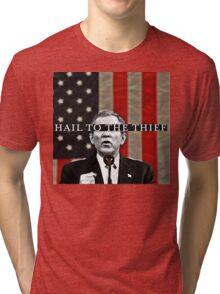 Hail to the Thief! Tri-blend T-Shirt