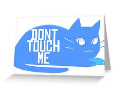 Don't Touch me [Blue] Greeting Card