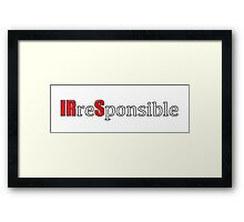 Internal Revenue Service - IRS - IRreSponsible Framed Print