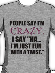 FUN WITH A TWIST T-Shirt