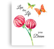 Butterfly, Flowers -Inspirational Live The Life You Dream Canvas Print