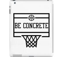 Be Concrete  iPad Case/Skin