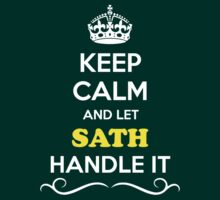 Keep Calm and Let SATH Handle it T-Shirt