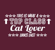 This Is What A Top Class Cat Lover Looks Like T-Shirt