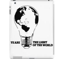 YE ARE THE LIGHT OF THE WORLD iPad Case/Skin