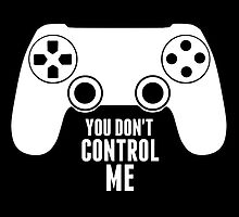 STOP CONTROLLING ME! by COCHOCO