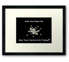Ask me how to max your social link yellow Framed Print