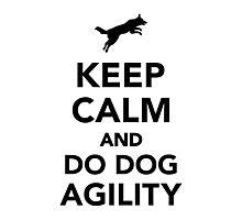 Keep calm and do dog agility Photographic Print