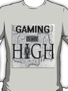 Gaming is my HIGH - Black text w/ background T-Shirt