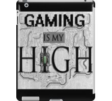Gaming is my HIGH - Black text w/ background iPad Case/Skin