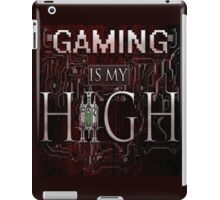 Gaming is my HIGH - White text w/ background iPad Case/Skin