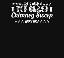 This Is What A Top Class Chimney Sweep Looks Like T-Shirt