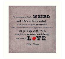 Seuss Quote ~ We are all a little weird | Pink Art Print