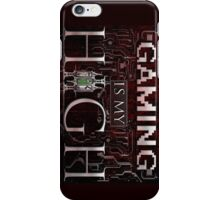 Gaming is my HIGH - White text w/ background iPhone Case/Skin