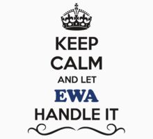 Keep Calm and Let EWA Handle it by robinson30