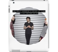 You Don't Deserve A Point Of View If All You See Is You iPad Case/Skin