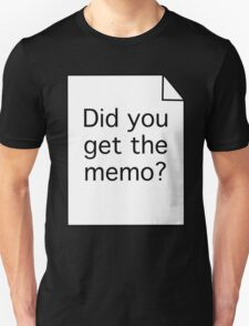 Did you get the memo? T-Shirt