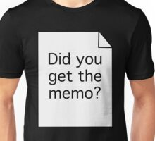 Did you get the memo? Unisex T-Shirt
