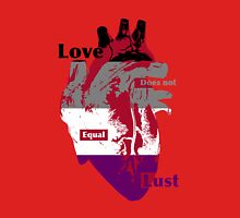 Love Does Not Equal Lust (large version) Unisex T-Shirt